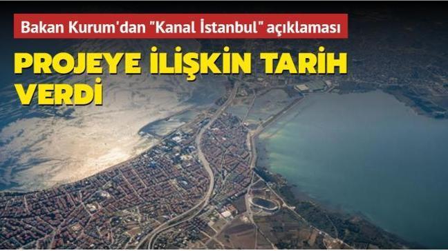 Çevre ve Şehircilik Bakanı Kurum'dan Kanal İstanbul açıklaması: Projeye ilişkin tarih verdi