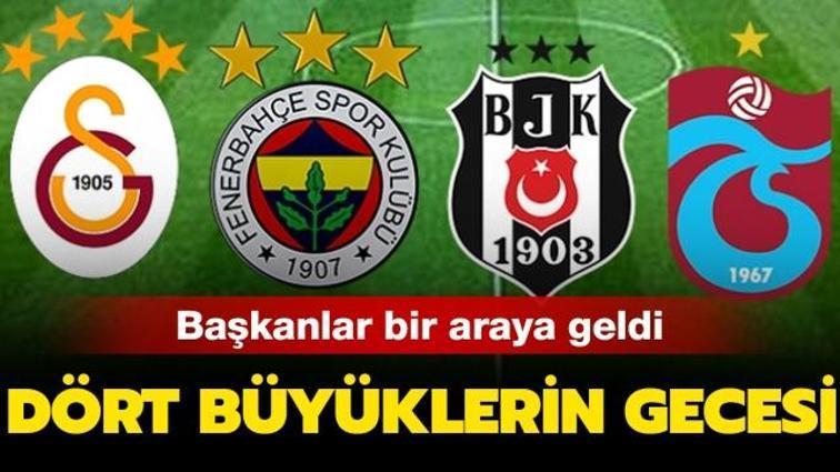 Beşiktaş, Fenerbahçe, Galatasaray ve Trabzonspor başkanları ortak yayında bir araya geldi