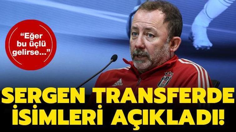 Sergen Yalçın yönetimden 3 yıldızın transferini istedi