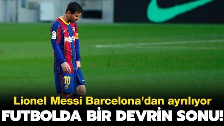 Son dakika haberi: Lionel Messi Barcelona'dan ayrılıyor!