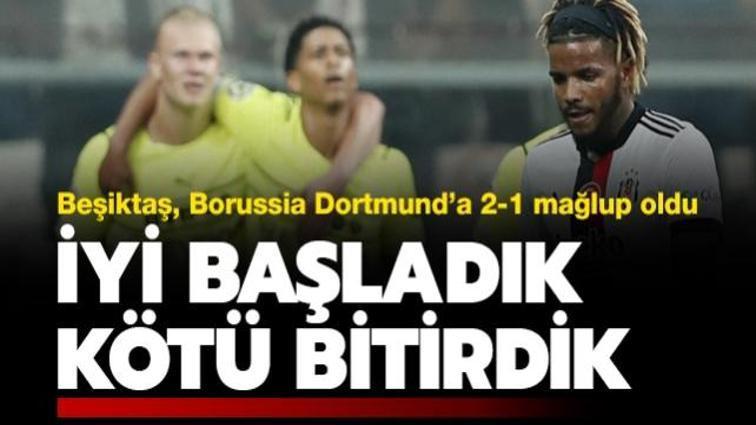 Beşiktaş konuk ettiği Borussia Dortmund'a 2-1 mağlup oldu