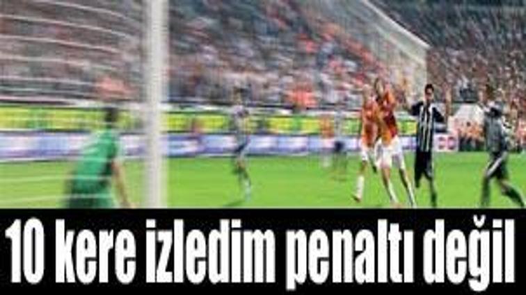 10 kere izledim penaltı değil