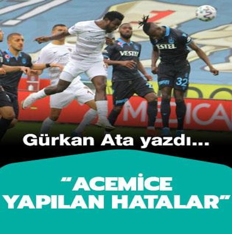 Gürkan Ata: 'Acemice yapılan hatalar'