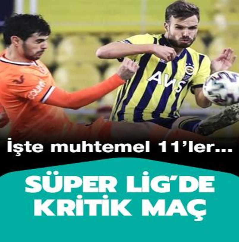 Muhtemel 11'ler: Medipol Başakşehir - Fenerbahçe