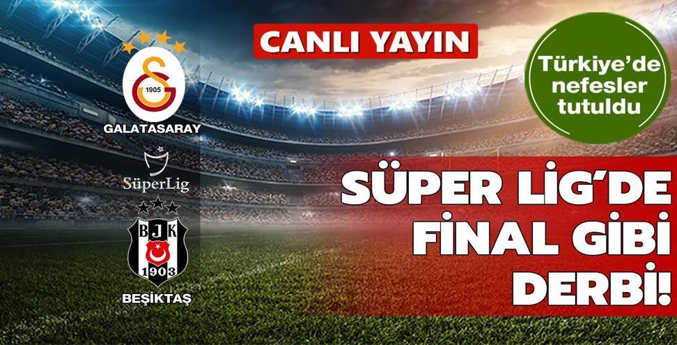 CANLI: Galatasaray - Beşiktaş