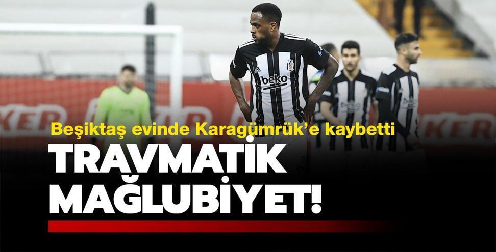 Beşiktaş'a Karagümrük şoku!
