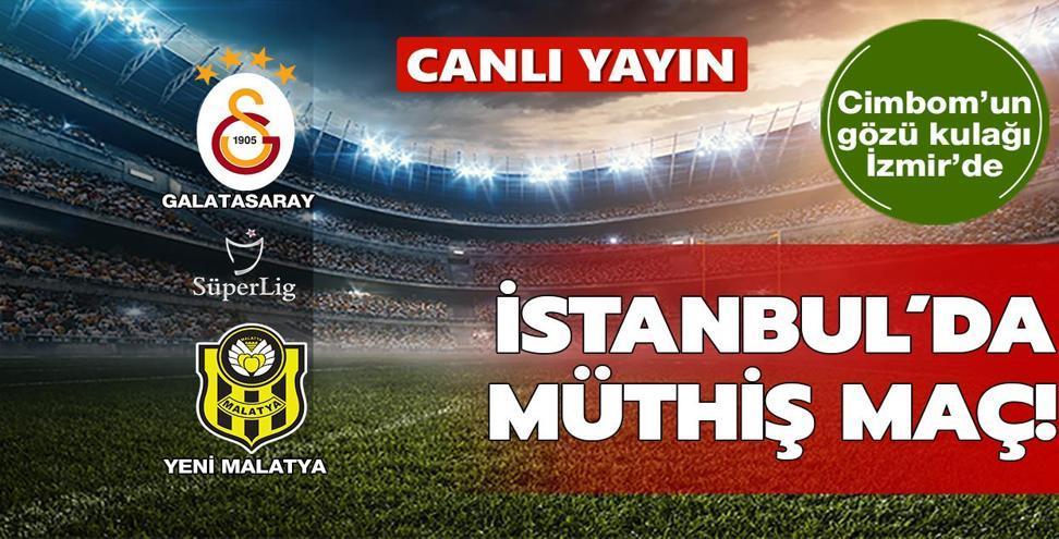 CANLI: Galatasaray - Yeni Malatya