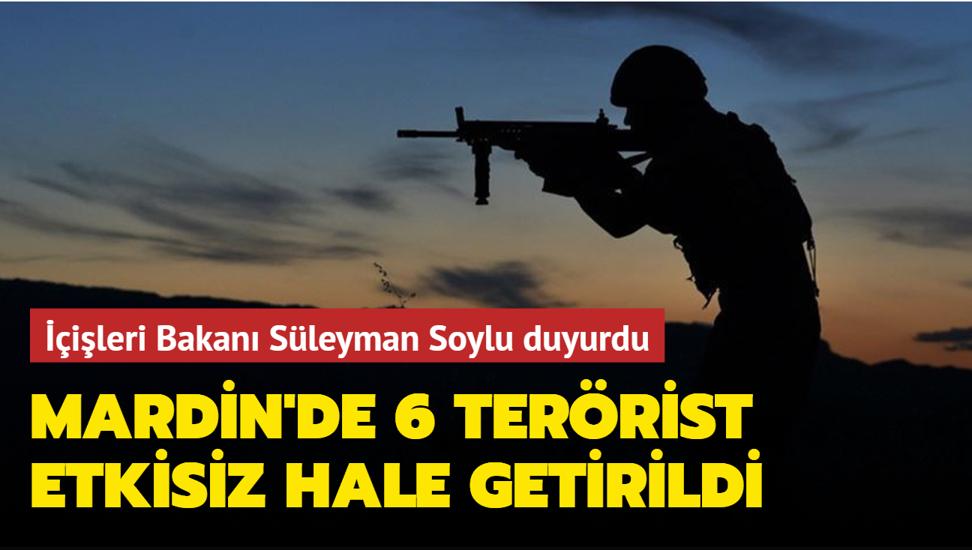 İçişleri Bakanı Soylu duyurdu... Mardin'de 6 terörist etkisiz hale getirildi